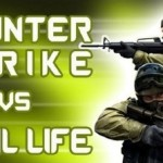 counter strike vs real life