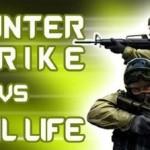 counter strike vs real life